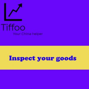 Inspect your goods